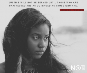 Justice will not be served until those those who are unaffected are as outraged as those that are. Benjamin Franklin.
